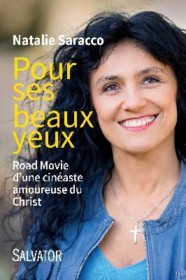 """""""Pour ses beaux yeux"""" : Road movie d'une cinéaste amoureuse du Christ (Livre et Vidéo)  Image"""