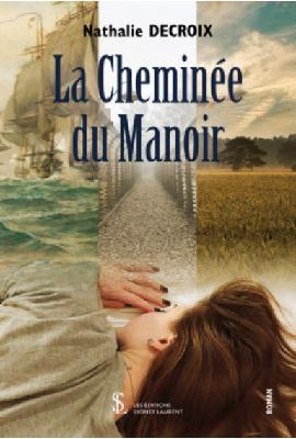 Nouveautes Editeurs La Cheminee Du Manoir Sydney Laurent Editions Decroix Nathalie